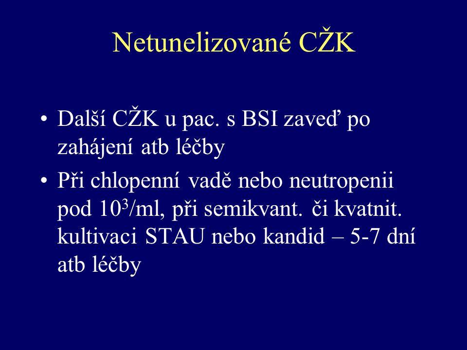 Netunelizované CŽK Další CŽK u pac. s BSI zaveď po zahájení atb léčby Při chlopenní vadě nebo neutropenii pod 10 3 /ml, při semikvant. či kvatnit. kul