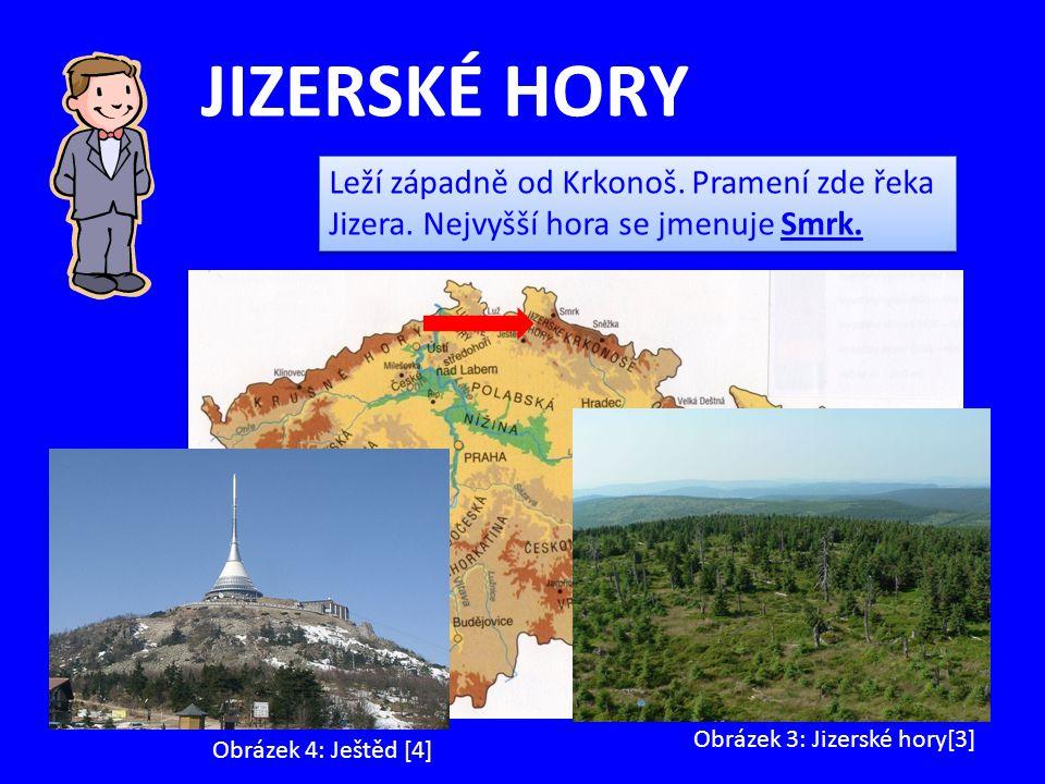 JIZERSKÉ HORY Leží západně od Krkonoš. Pramení zde řeka Jizera. Nejvyšší hora se jmenuje Smrk. Obrázek 3: Jizerské hory[3] Obrázek 4: Ještěd [4]