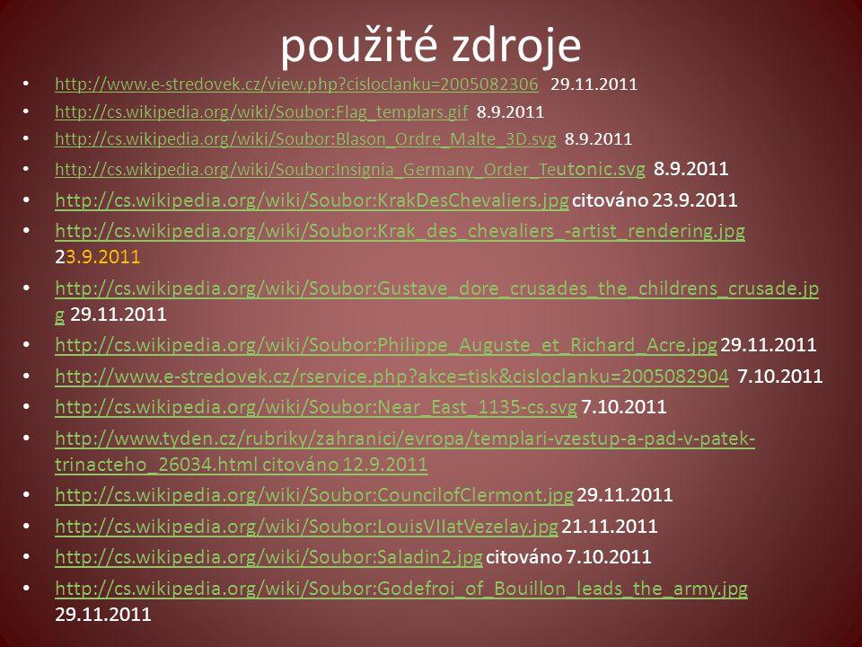 použité zdroje http://www.e-stredovek.cz/view.php?cisloclanku=2005082306 29.11.2011 http://www.e-stredovek.cz/view.php?cisloclanku=2005082306 http://c