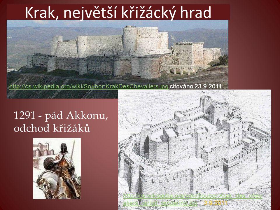 http://cs.wikipedia.org/wiki/Soubor:KrakDesChevaliers.jpghttp://cs.wikipedia.org/wiki/Soubor:KrakDesChevaliers.jpg citováno 23.9.2011 http://cs.wikipe