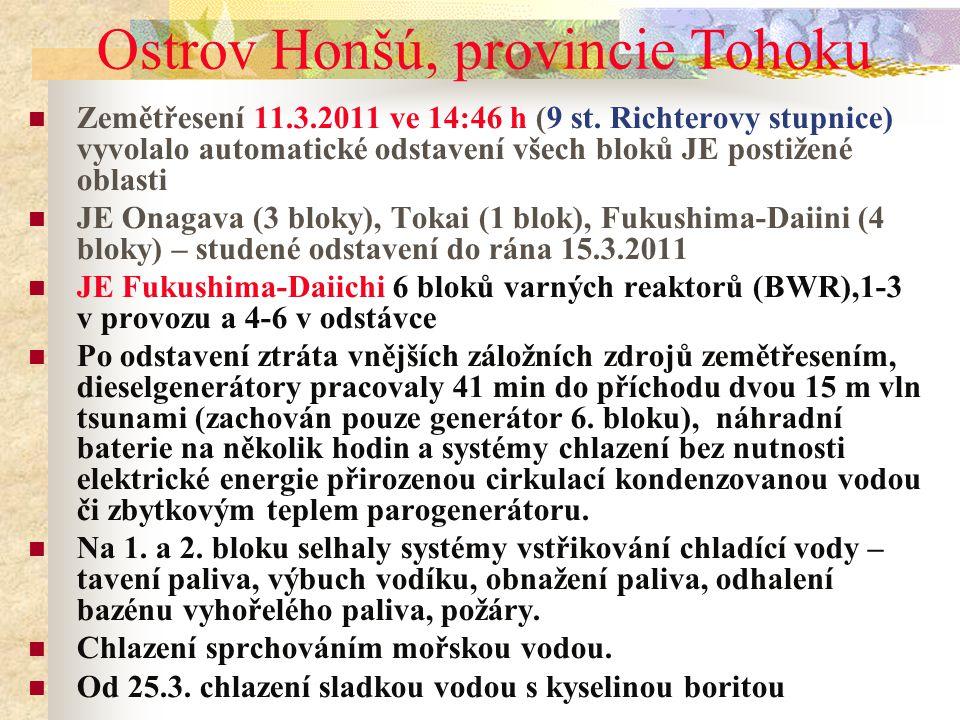 Ostrov Honšú, provincie Tohoku Zemětřesení 11.3.2011 ve 14:46 h (9 st. Richterovy stupnice) vyvolalo automatické odstavení všech bloků JE postižené ob