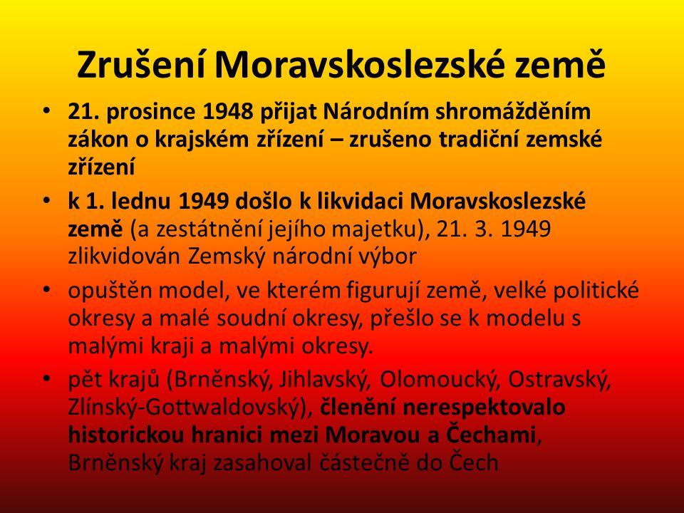 Zrušení Moravskoslezské země 21. prosince 1948 přijat Národním shromážděním zákon o krajském zřízení – zrušeno tradiční zemské zřízení k 1. lednu 1949