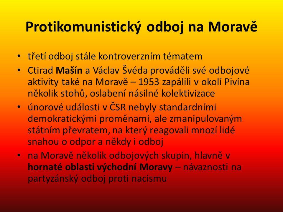 Protikomunistický odboj na Moravě třetí odboj stále kontroverzním tématem Ctirad Mašín a Václav Švéda prováděli své odbojové aktivity také na Moravě –