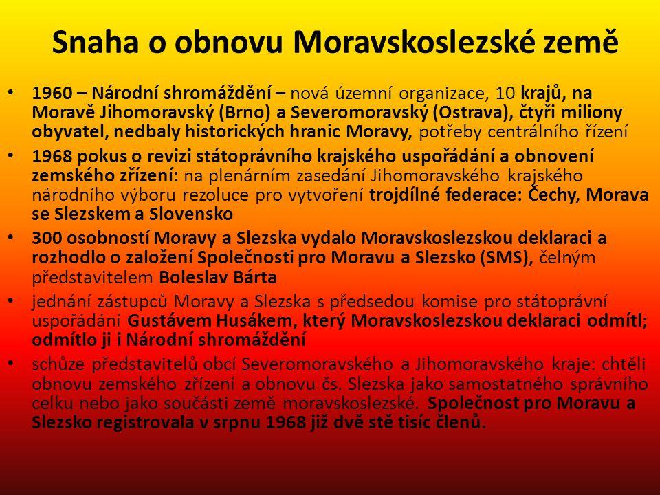 Snaha o obnovu Moravskoslezské země 1960 – Národní shromáždění – nová územní organizace, 10 krajů, na Moravě Jihomoravský (Brno) a Severomoravský (Ost