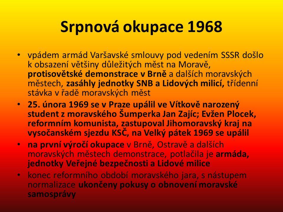 Srpnová okupace 1968 vpádem armád Varšavské smlouvy pod vedením SSSR došlo k obsazení většiny důležitých měst na Moravě, protisovětské demonstrace v B