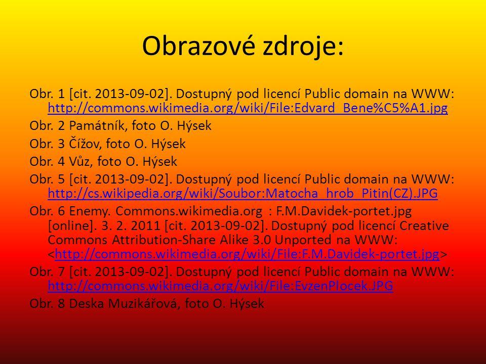 Obrazové zdroje: Obr. 1 [cit. 2013-09-02]. Dostupný pod licencí Public domain na WWW: http://commons.wikimedia.org/wiki/File:Edvard_Bene%C5%A1.jpg htt