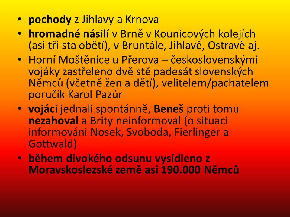 pochody z Jihlavy a Krnova hromadné násilí v Brně v Kounicových kolejích (asi tři sta obětí), v Bruntále, Jihlavě, Ostravě aj. Horní Moštěnice u Přero