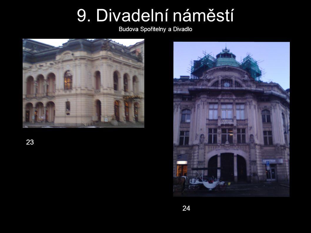 9. Divadelní náměstí Budova Spořitelny a Divadlo 23 24