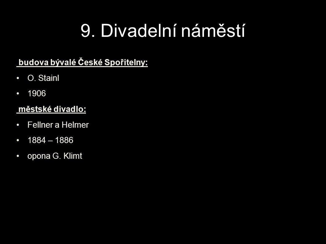 9.Divadelní náměstí budova bývalé České Spořitelny: O.