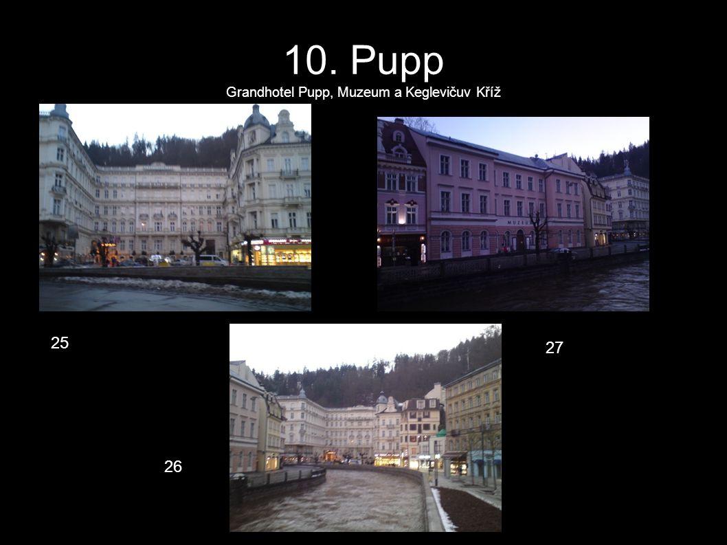 10. Pupp Grandhotel Pupp, Muzeum a Keglevičuv Kříž 25 26 27