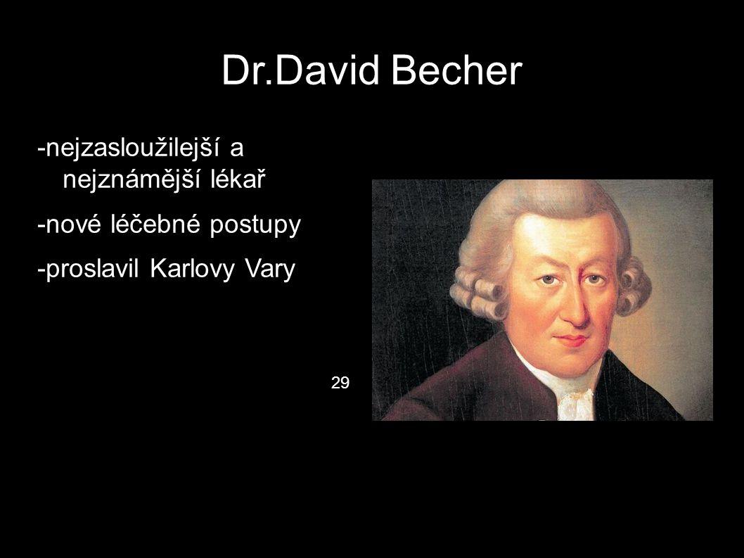 Dr.David Becher -nejzasloužilejší a nejznámější lékař -nové léčebné postupy -proslavil Karlovy Vary 29
