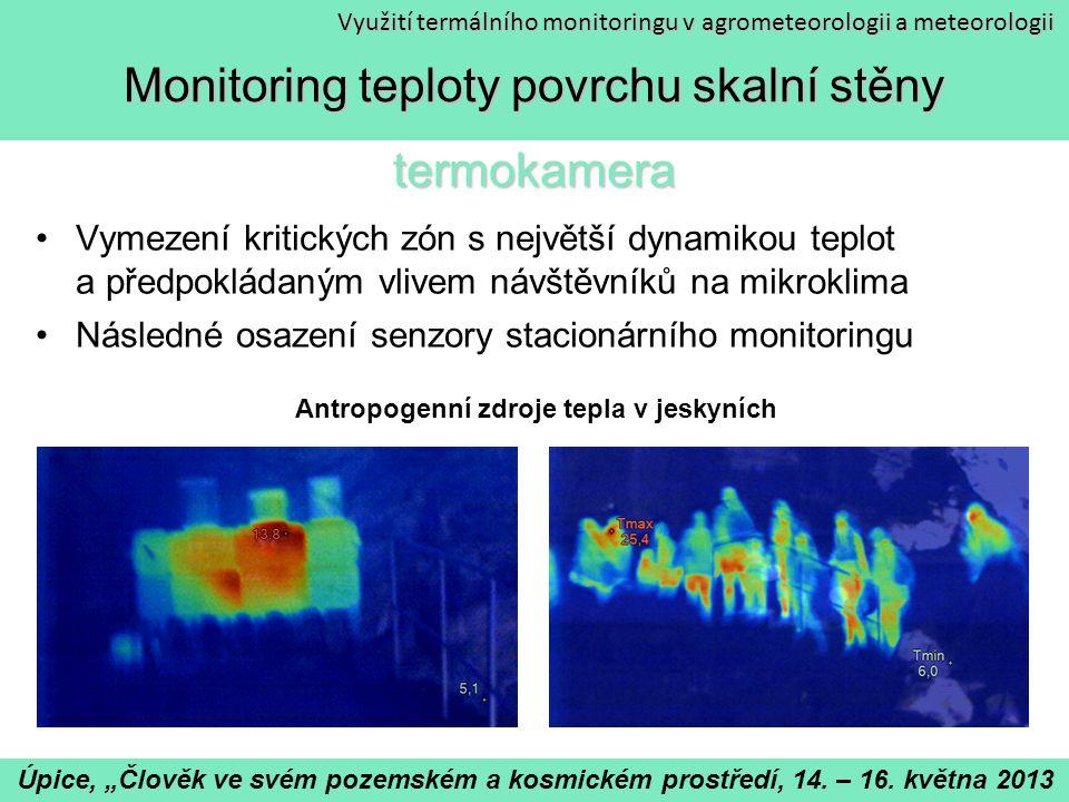 """Porovnání teploty v různých sezónách Identifikace ztenčenin nadloží – speleologický průzkum Využití termálního monitoringu v agrometeorologii a meteorologii Úpice, """"Člověk ve svém pozemském a kosmickém prostředí, 14."""