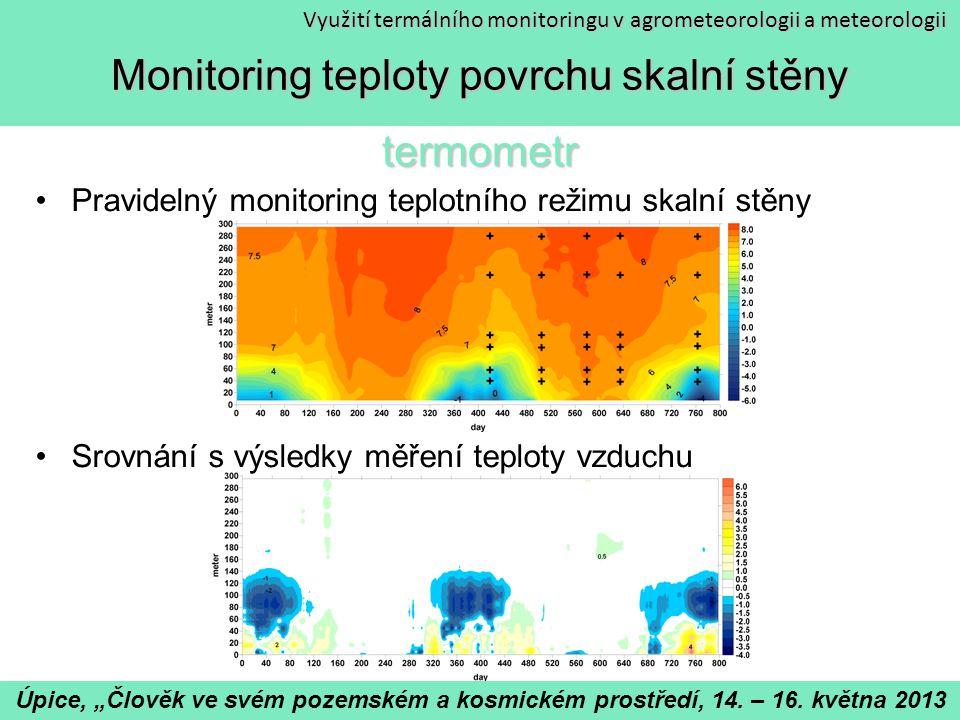 """Využití termálního monitoringu v agrometeorologii a meteorologii 2) Výzkum teplotního režimu měst Brno, Hradec Králové, Olomouc –Cíl výzkumu: časoprostorová analýza městského klimatu na příkladu středně velkých měst využití v humánní bioklimatologii monitoring teplotního režimu dominantních povrchů z pohledu MUHI –určení vztahu mezi teplotou povrchu a vzduchu –stanovení kombinovaného vztahu mezi teplotou povrchu, solární radiací a teplotou vzduchu –srovnání teplot jednotlivých městských povrchů (beton, asfalt, tráva) Úpice, """"Člověk ve svém pozemském a kosmickém prostředí, 14."""