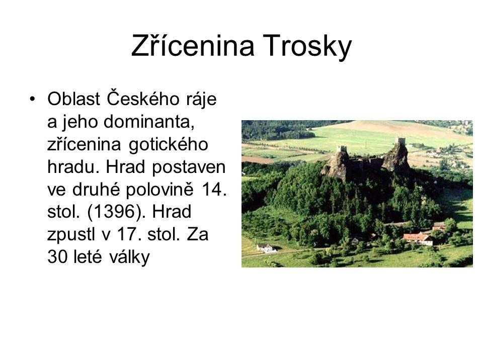 Zřícenina Trosky Oblast Českého ráje a jeho dominanta, zřícenina gotického hradu.