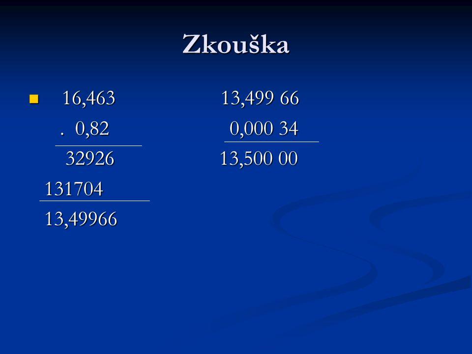 Zkouška 16,463 13,499 66 16,463 13,499 66. 0,82 0,000 34.