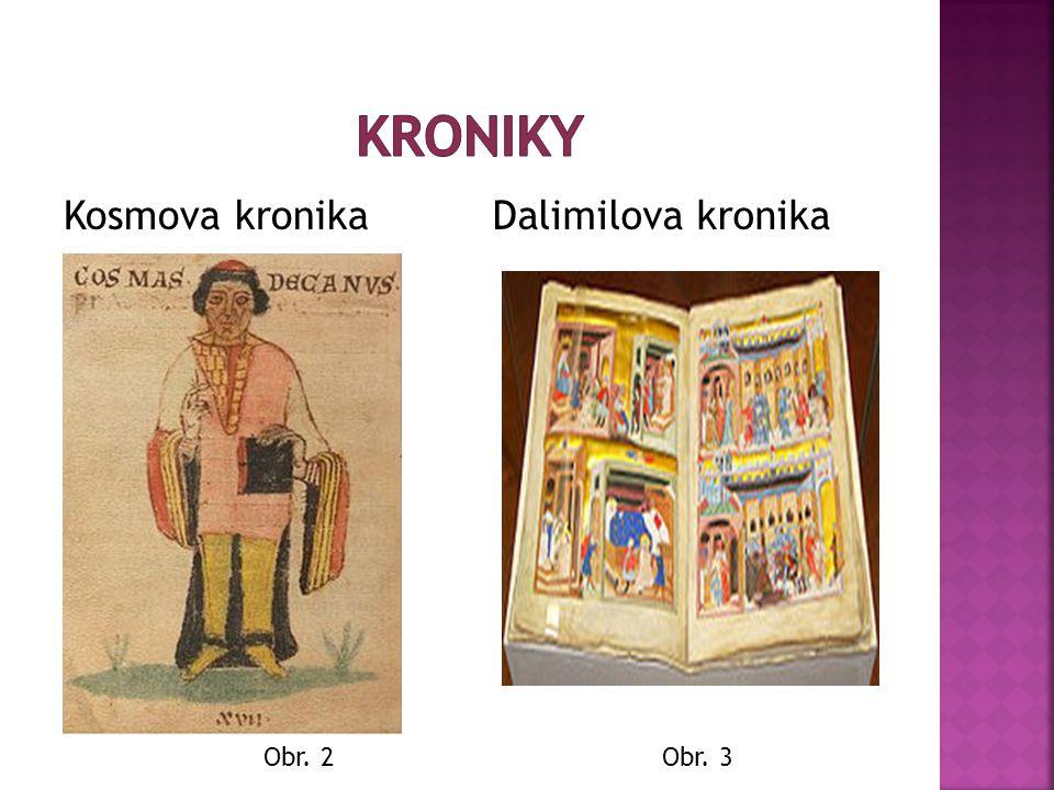 Kosmova kronikaDalimilova kronika Obr. 2Obr. 3