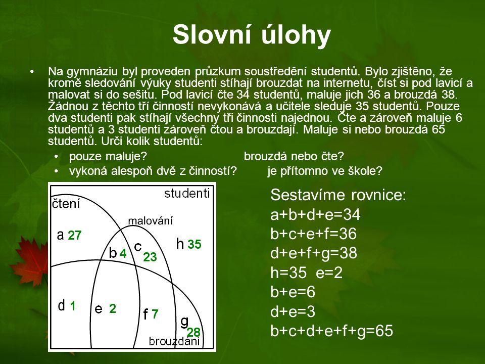 Slovní úlohy Písemná práce z matematiky, které se zúčastnilo 35 studentů, obsahovala tři úlohy.