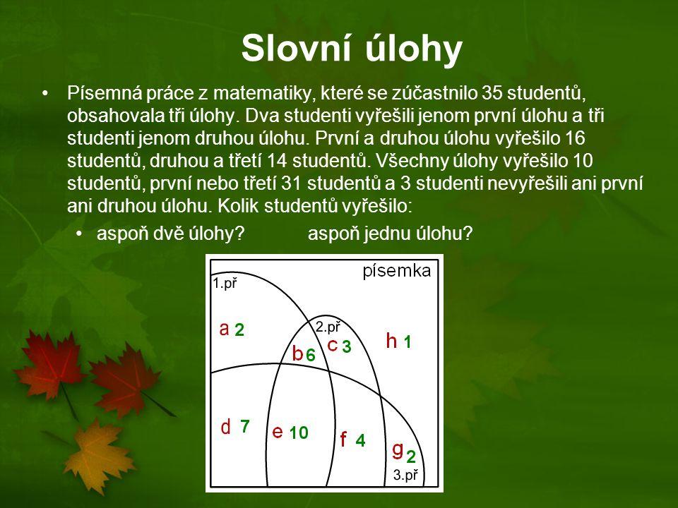 Slovní úlohy Písemná práce z matematiky, které se zúčastnilo 35 studentů, obsahovala tři úlohy. Dva studenti vyřešili jenom první úlohu a tři studenti