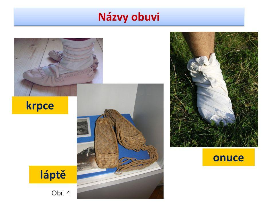 Názvy obuvi krpce onuce láptě Obr. 4