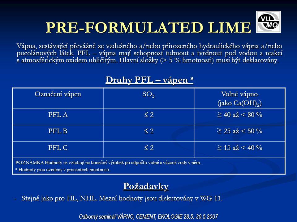 PRE-FORMULATED LIME Vápna, sestávající převážně ze vzdušného a/nebo přirozeného hydraulického vápna a/nebo pucolánových látek. PFL – vápna mají schopn