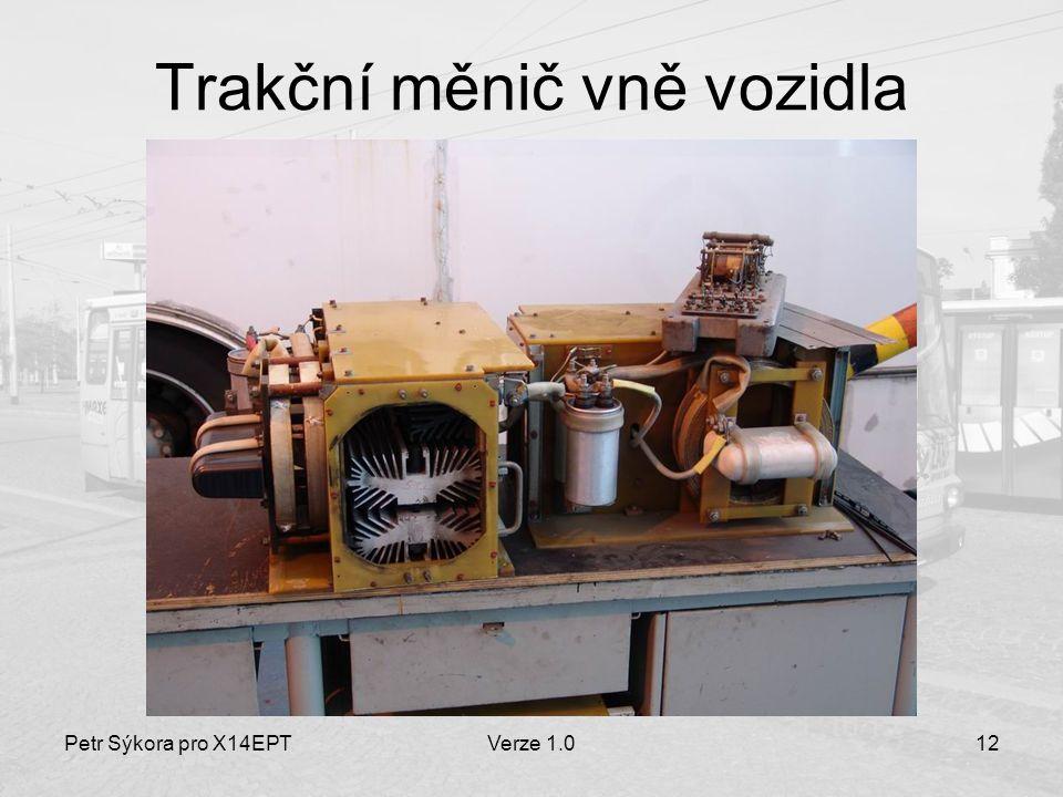 Petr Sýkora pro X14EPTVerze 1.012 Trakční měnič vně vozidla