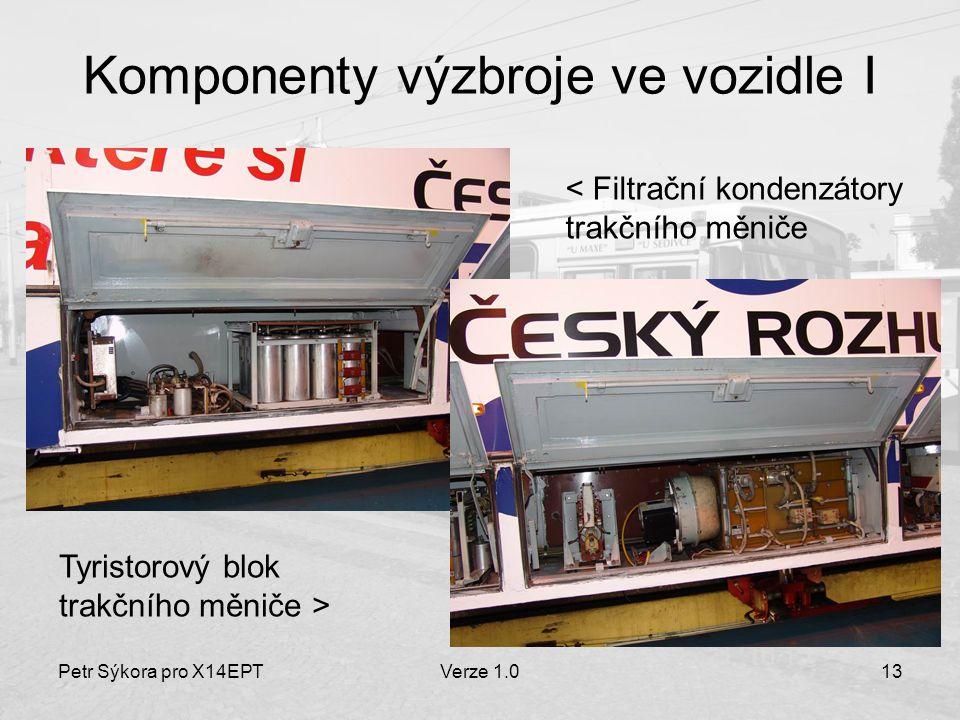 Petr Sýkora pro X14EPTVerze 1.013 Komponenty výzbroje ve vozidle I Tyristorový blok trakčního měniče > < Filtrační kondenzátory trakčního měniče