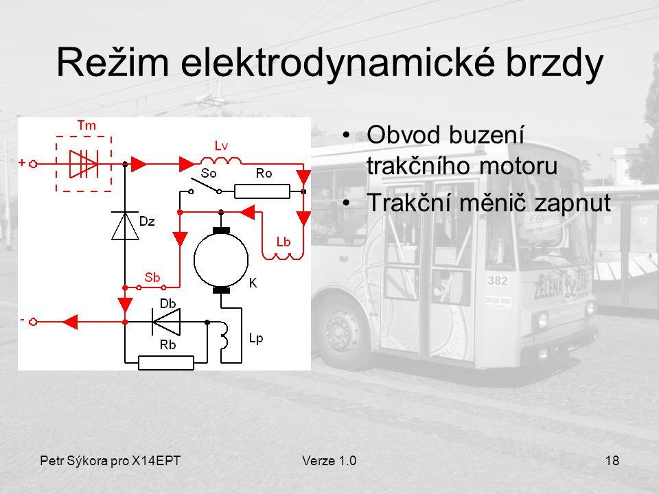 Petr Sýkora pro X14EPTVerze 1.018 Režim elektrodynamické brzdy Obvod buzení trakčního motoru Trakční měnič zapnut