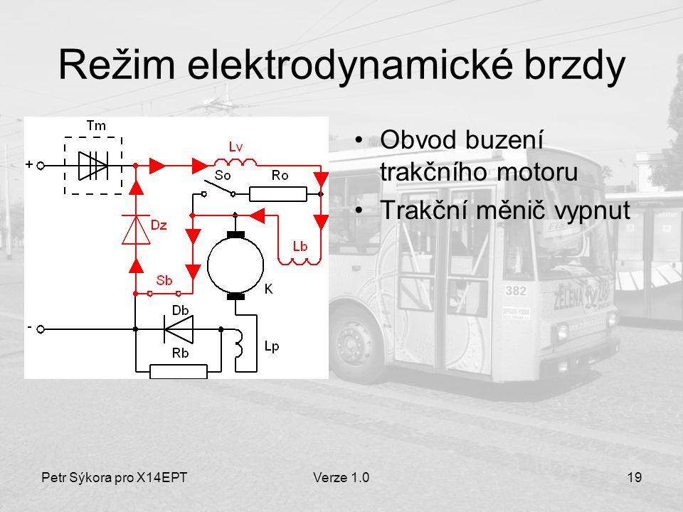 Petr Sýkora pro X14EPTVerze 1.019 Režim elektrodynamické brzdy Obvod buzení trakčního motoru Trakční měnič vypnut
