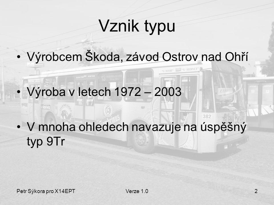 Petr Sýkora pro X14EPTVerze 1.03 Pohled cestujícího Místa celkem: 80 (troje dveře) / 80 (dvoje dveře) –k sezení: 24 – 29 / 32 – 41 –ke stání: 56 – 51 / 48 – 39 Maximální rychlost: 65 km/h