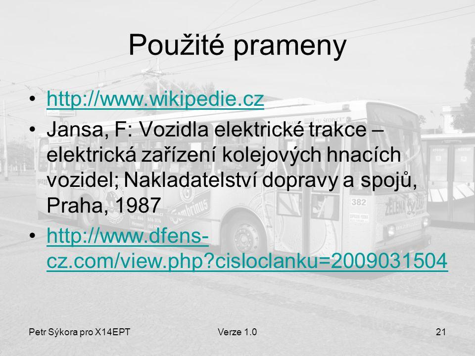 Petr Sýkora pro X14EPTVerze 1.021 Použité prameny http://www.wikipedie.cz Jansa, F: Vozidla elektrické trakce – elektrická zařízení kolejových hnacích