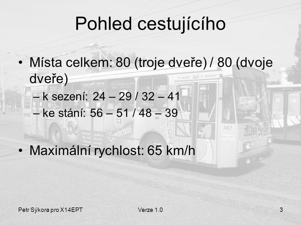 Petr Sýkora pro X14EPTVerze 1.04 Mechanika Samonosná skříň konstruovaná speciálně pro trolejbus Délka 11,34 m Šířka 2,5 m Výška 3,41 m Hmotnost prázdného vozu 10 t Hnaná pouze zadní náprava a to podélně uloženým trakčním motorem přes diferenciál a redukční převodovky v kolech