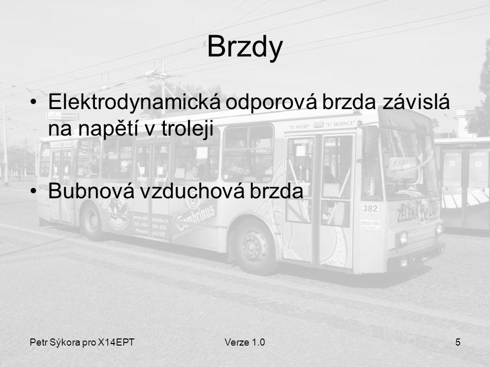 Petr Sýkora pro X14EPTVerze 1.016 Režim jízdy proudem Trakční měnič vypnut Trakční motor buzen plným polem