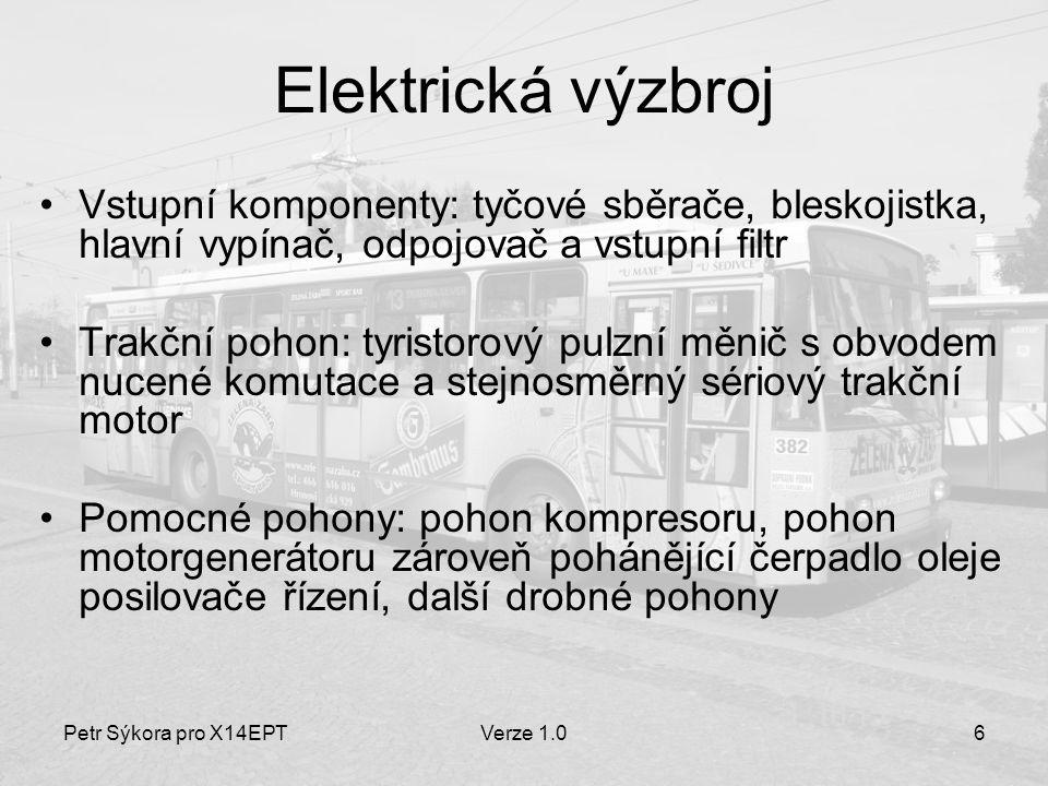 Petr Sýkora pro X14EPTVerze 1.017 Režim jízdy proudem Trakční měnič sepnut Trakční motor buzen zeslabeným polem