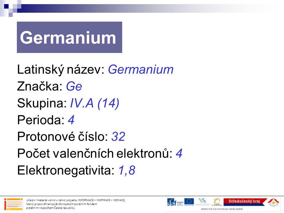 Latinský název: Germanium Značka: Ge Skupina: IV.A (14) Perioda: 4 Protonové číslo: 32 Počet valenčních elektronů: 4 Elektronegativita: 1,8 Germanium
