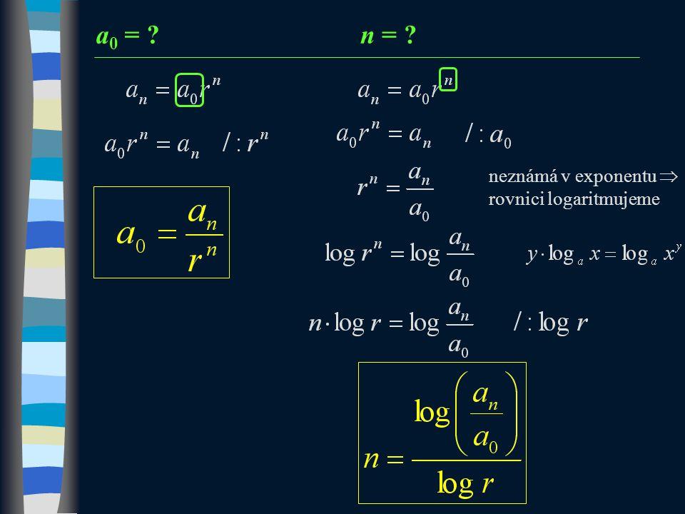a 0 = ?n = ? neznámá v exponentu  rovnici logaritmujeme