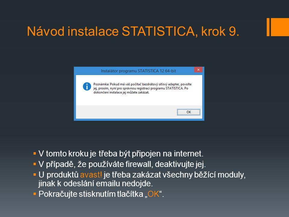  V tomto kroku je třeba být připojen na internet.  V případě, že používáte firewall, deaktivujte jej.  U produktů avast! je třeba zakázat všechny b