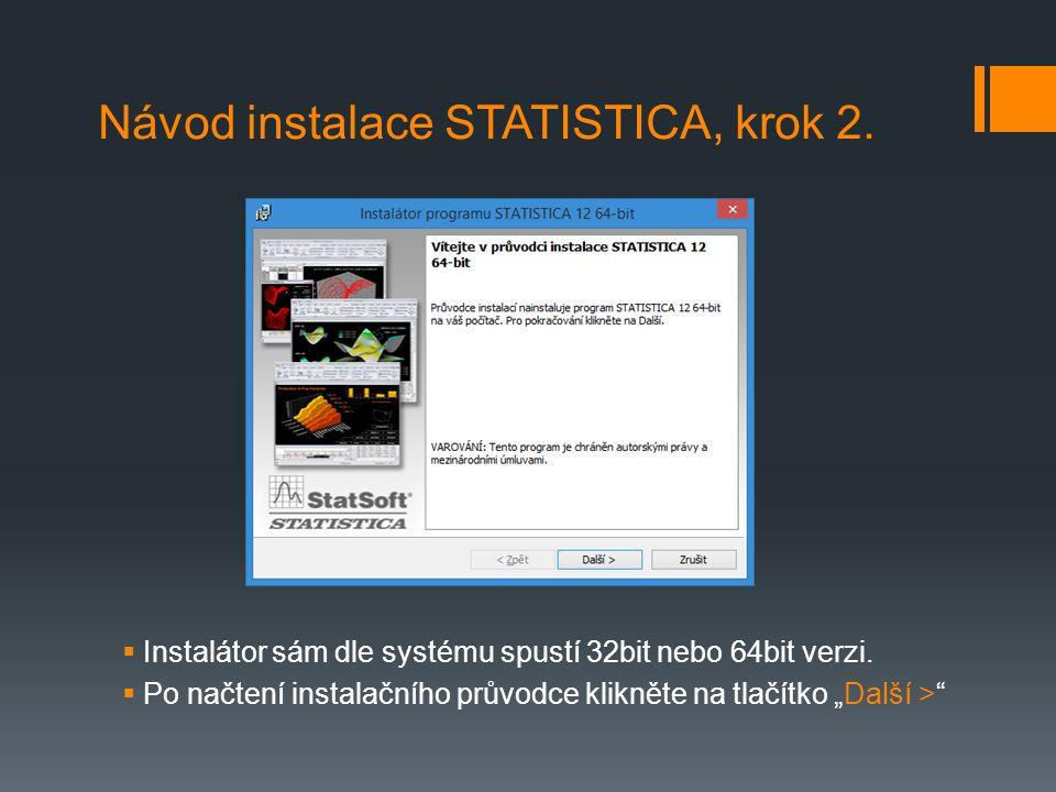 Návod instalace STATISTICA, krok 2.  Instalátor sám dle systému spustí 32bit nebo 64bit verzi.  Po načtení instalačního průvodce klikněte na tlačítk