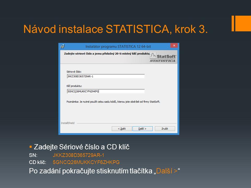 """ Zadejte """"Časový kód - časový kód: H3Z61BE9N9  Pokračujte stiskem tlačítka """"Další > Návod instalace STATISTICA, krok 4."""