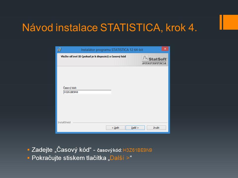 """ Zadejte """"Časový kód"""" - časový kód: H3Z61BE9N9  Pokračujte stiskem tlačítka """"Další >"""" Návod instalace STATISTICA, krok 4."""