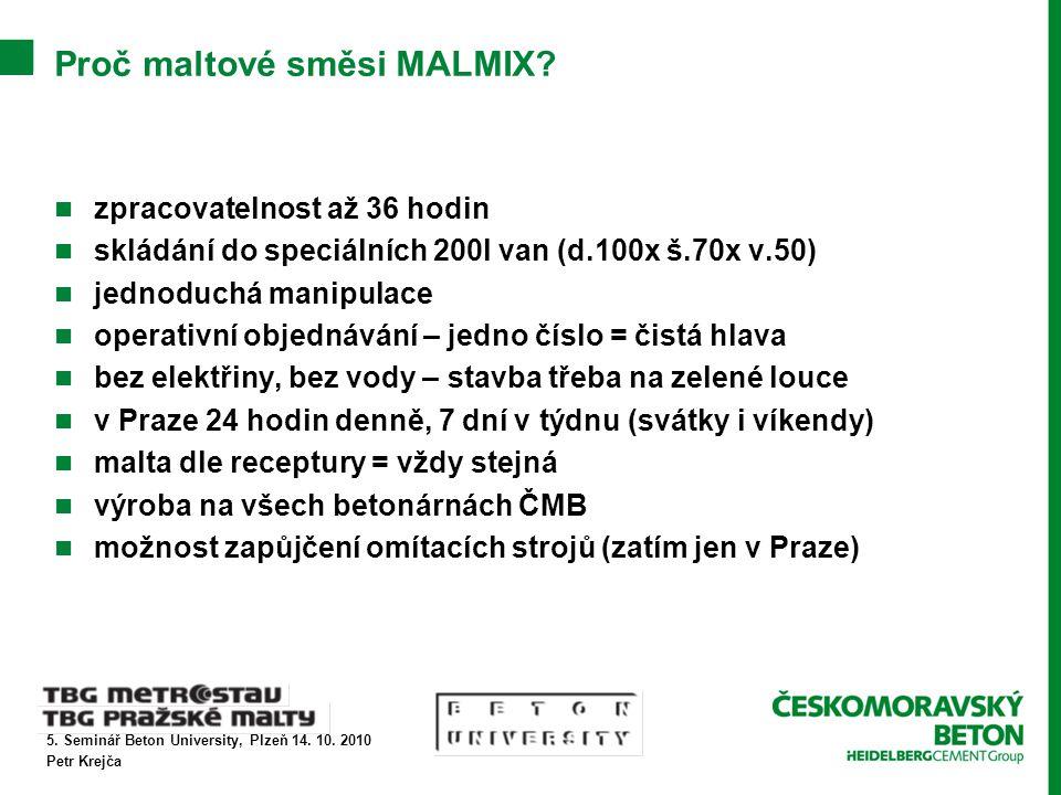 5. Seminář Beton University, Plzeň 14. 10. 2010 Petr Krejča Proč maltové směsi MALMIX.