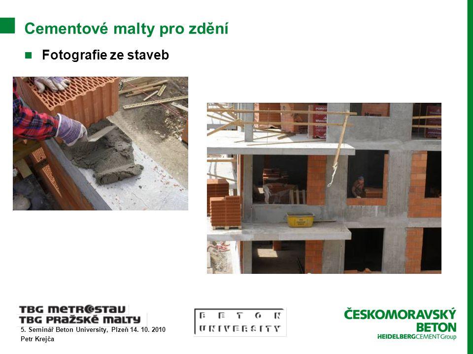 5. Seminář Beton University, Plzeň 14. 10. 2010 Petr Krejča Cementové malty pro zdění Fotografie ze staveb