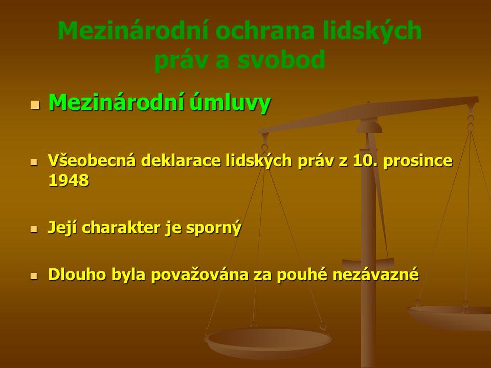Mezinárodní ochrana lidských práv a svobod Mezinárodní úmluvy Mezinárodní úmluvy Všeobecná deklarace lidských práv z 10.
