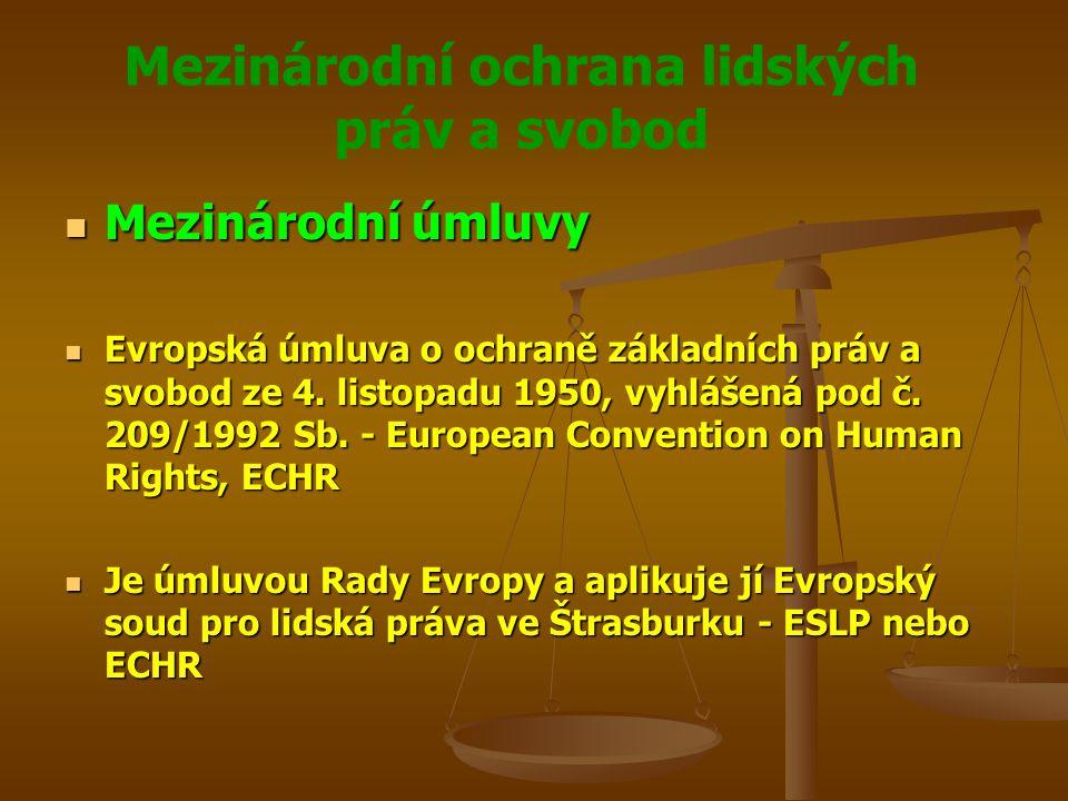 Mezinárodní ochrana lidských práv a svobod Mezinárodní úmluvy Mezinárodní úmluvy Evropská úmluva o ochraně základních práv a svobod ze 4.
