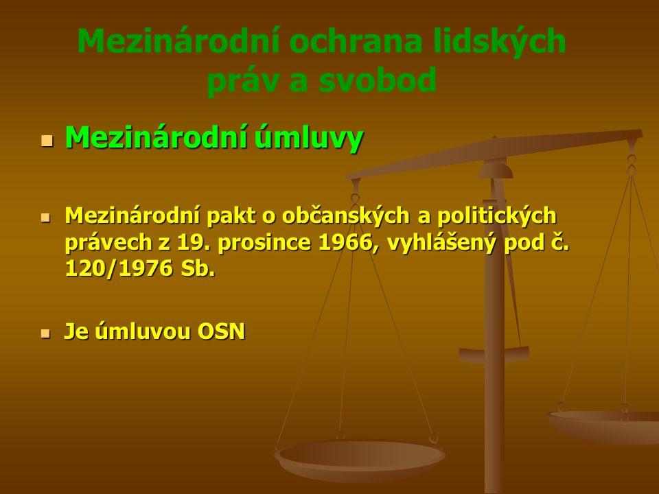 Mezinárodní ochrana lidských práv a svobod Mezinárodní úmluvy Mezinárodní úmluvy Mezinárodní pakt o občanských a politických právech z 19.