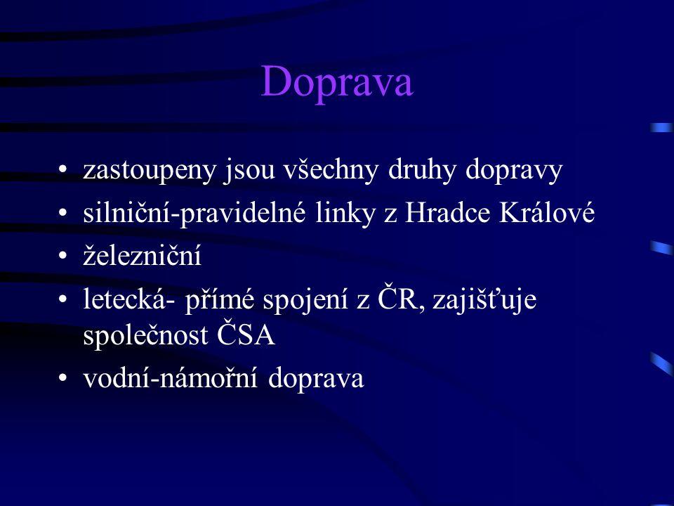 Doprava zastoupeny jsou všechny druhy dopravy silniční-pravidelné linky z Hradce Králové železniční letecká- přímé spojení z ČR, zajišťuje společnost
