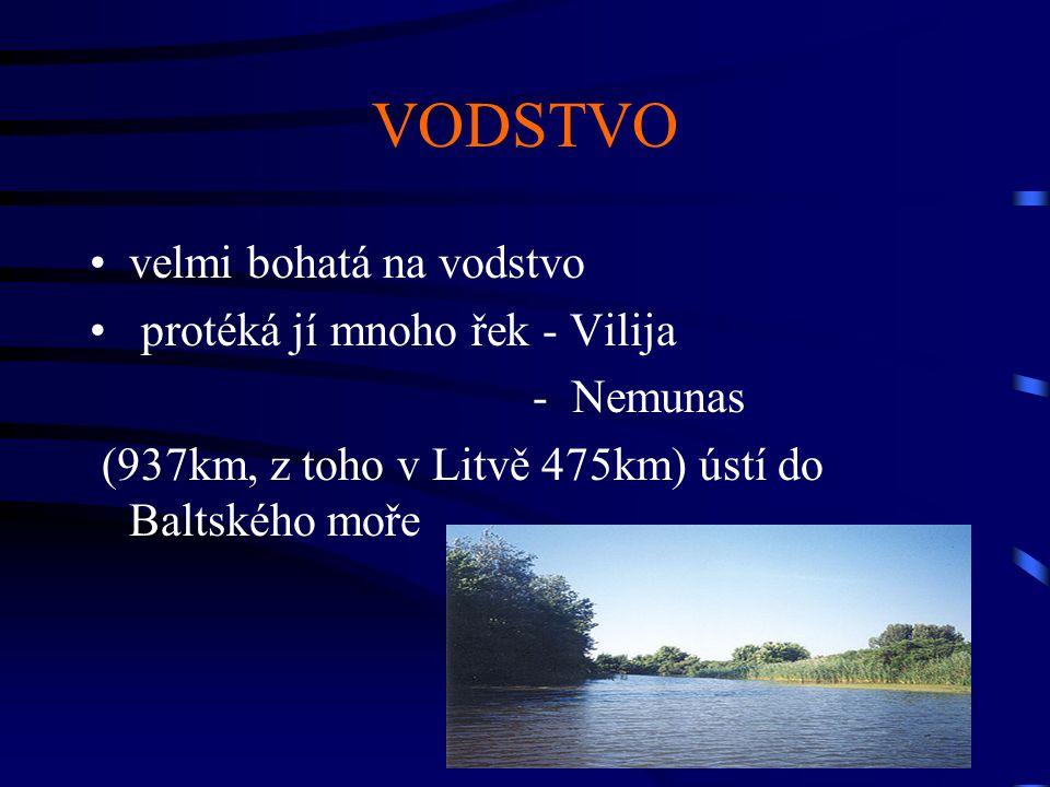 VODSTVO velmi bohatá na vodstvo protéká jí mnoho řek - Vilija - Nemunas (937km, z toho v Litvě 475km) ústí do Baltského moře