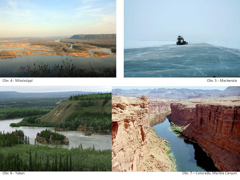 Obr. 4 - Mississippi Obr. 7 – Colorado, Marble CanyonObr. 6 - Yukon Obr. 5 - Mackenzie