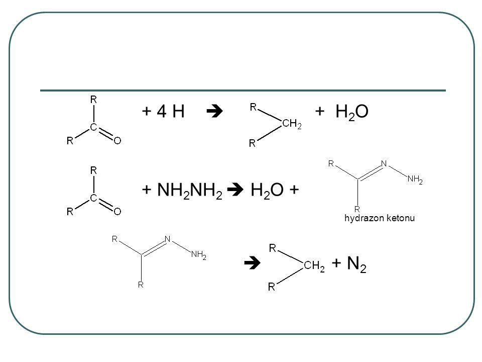 + 4 H  + H 2 O + NH 2 NH 2  H 2 O + hydrazon ketonu  + N 2