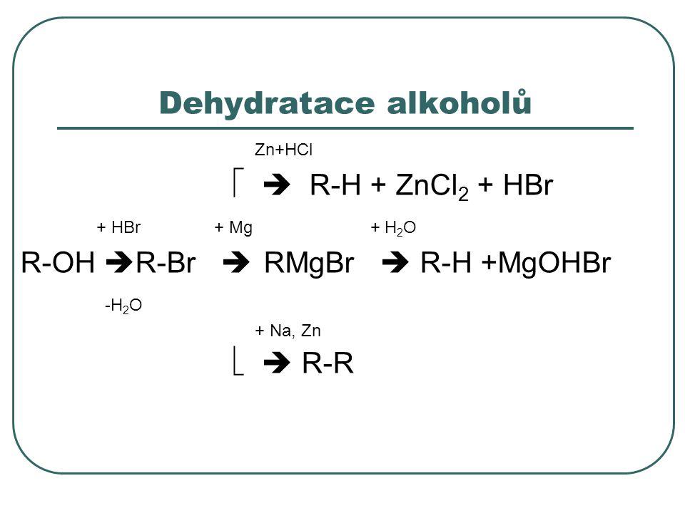 Redukce halogenderivátů 1.CH 3 (CH 2 ) 2 CH 2 I + Zn + 2 HCl  CH 3 (CH 2 ) 2 CH 3 + ZnCl 2 + HI 2.