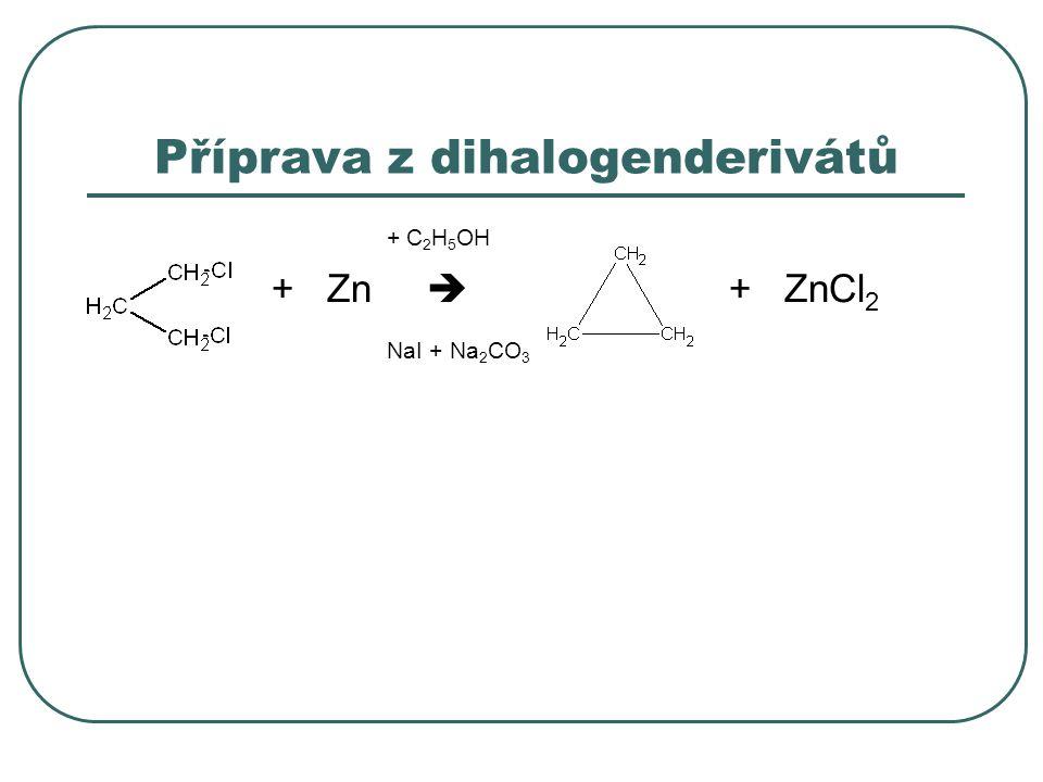 Příprava z dihalogenderivátů + C 2 H 5 OH + Zn  + ZnCl 2 NaI + Na 2 CO 3